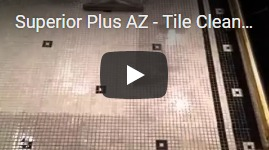 Superior Plus AZ - Tile Cleaning